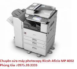 Chuyên sửa máy photocopy Ricoh Aficio MP 4002 giá rẻ lấy ngay