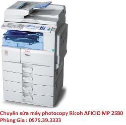 Chuyên sửa máy photocopy Ricoh AFICIO MP 2580 uy tín giá rẻ
