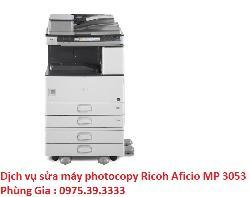 Dịch vụ sửa máy photocopy Ricoh Aficio MP 3053 giá rẻ uy tín