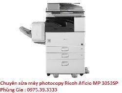 Chuyên sửa máy photocopy Ricoh Aficio MP 3053SP giá rẻ lấy ngay