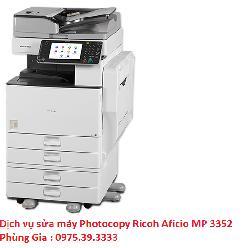 Dịch vụ sửa máy Photocopy Ricoh Aficio MP 3352 lấy ngay giá rẻ